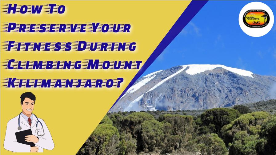 Fitness During Climbing Kilimanjaro